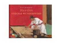 Kinderbuch:Han Gan und das Wunderpferd