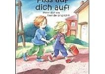 Kinderbuch: Pass auf dich auf!