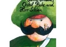 kinderbuch: Tante Nudel, Onkel Ruhe und Herr Schlau