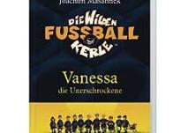 """Die wilden Fußball-Kerle - """"Vanessa, die Unerschrockene"""""""