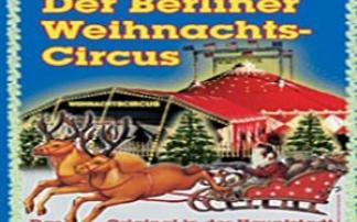 Berliner Weihnachtscircus, Der Berliner Weihnachtscircus, Weihnachtszirkus Berlin, Zirkus Berlin, Circus Berlin, Circus Voyage Berlin