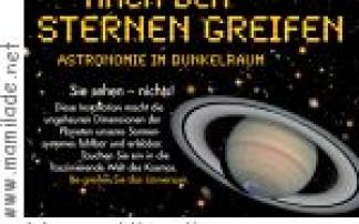 """Dynamikum: """"Nach den Sternen greifen–Astronomie im Dunkel"""""""